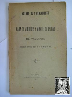ESTATUTOS Y REGLAMENTO DE LA CAJA DE AHORROS Y MONTE DE PIEDAD DE VALENCIA: Sin autor