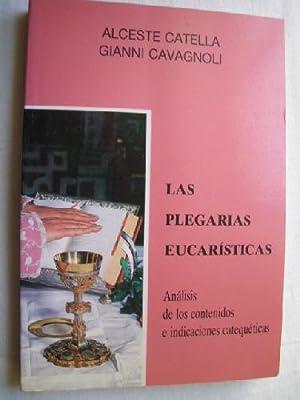 LAS PLEGARIAS EUCARÍSTICAS: CATELLA, Alceste y CAVAGNOLI, Gianni