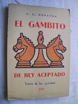 EL GAMBITO DEL REY ACEPTADO: ESNAOLA, B.L.