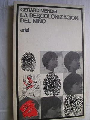 LA DESCOLONIZACIÓN DEL NIÑO: MENDEL, Gerard