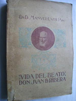 VIDA DEL BEATO DON JUAN DE RIBERA: CUBÍ, Manuel