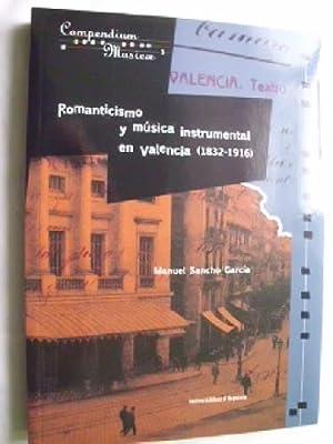 ROMANTICISMO Y MÚSICA INSTRUMENTAL EN VALENCIA (1832-1916): SANCHO GARC�A, Manuel