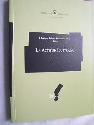 LA ACTITUD ILUSTRADA: BELLO, Eduardo y RIVERA, Antonio