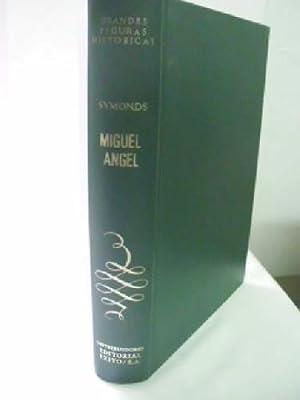 MIGUEL ÁNGEL: SYMONDS, John Addington