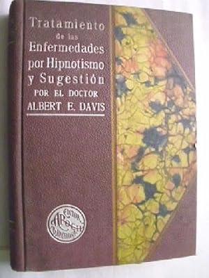 TRATAMIENTO DE LAS ENFERMEDADES POR HIPNOTISMO Y SUGESTIÓN: DAVIS, Albert E.