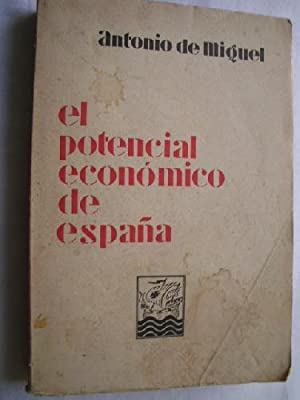 EL POTENCIAL ECONÓMICO DE ESPAÑA: DE MIGUEL, Antonio