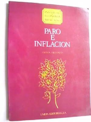 PARO E INFLACIÓN: FRIEDMAN, Milton