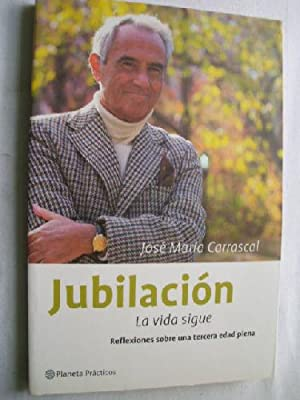 JUBILACIÓN. LA VIDA SIGUE: CARRASCAL, José María