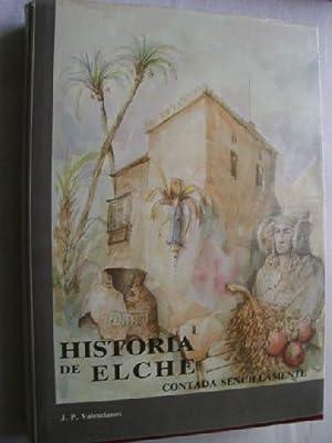 HISTORIA DE ELCHE contada sencillamente: VALENCIANOS, J.P.