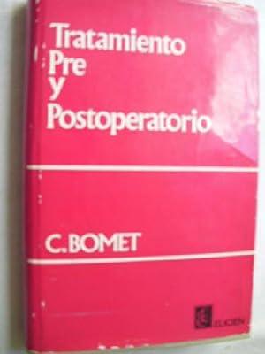 TRATAMIENTO PRE Y POSTOPERATORIO: BOMET, C.