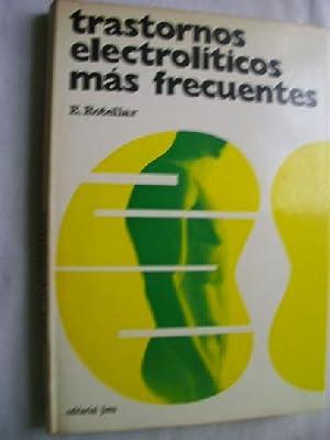 TRASTORNOS ELECTROLÍTICOS MÁS FRECUENTES: ROTELLAR, E.