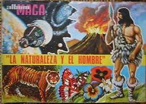 ALBUM DE CROMOS : La naturaleza y el hombre - Maga: Sin autor