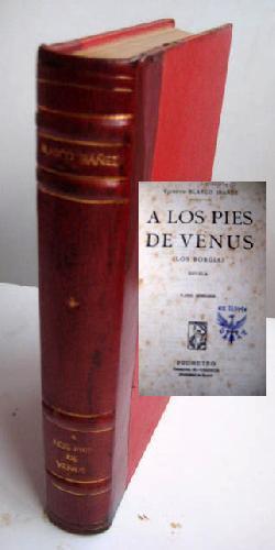 A LOS PIES DE VENUS: BLASCO IBÁÑEZ, Vicente