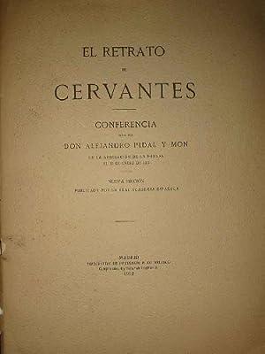 EL RETRATO DE CERVANTES: PIDAL Y MON Alejandro