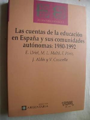 LAS CUENTAS DE LA EDUCACIÓN EN ESPAÑA Y SUS COMUNIDADES AUTÓNOMAS 1980-1992: ...