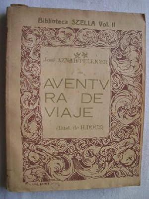 AVENTURA DE VIAJE: AZNAR PELLICER, José