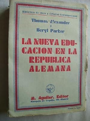 LA NUEVA EDUCACIÓN EN LA REPÚBLICA ALEMANA: ALEXANDER, Thomas y PARKER, Beryl