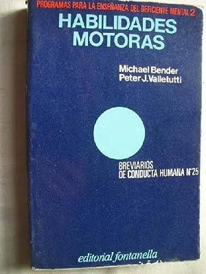 HABILIDADES MOTORAS: BENDER, Michael y VALLETUTTI, Peter J.