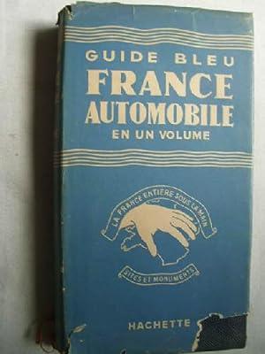 GUIDE BLEU FRANCE AUTOMOBILE EN UN VOLUME: Sin autor