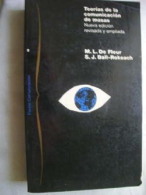 TEORÍAS DE LA COMUNICACIÓN DE MASAS: DE FLEUR, M.L