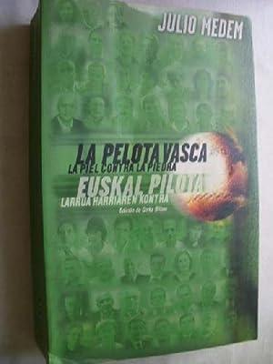 LA PELOTA VASCA, LA PIEL CONTRA LA PIEDRA: MÉDEM, Julio