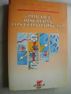 POR QUÉ DISCREPAN LOS ECONOMISTAS?: COLE, Ken/ CAMERON, John/ EDWARDS, Chris
