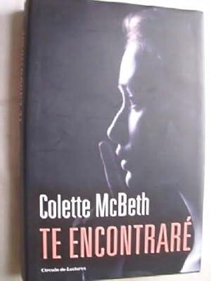 TE ENCONTRARÉ: McBETH, Colette