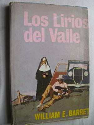 LOS LIRIOS DEL VALLE: BARRET, William E.