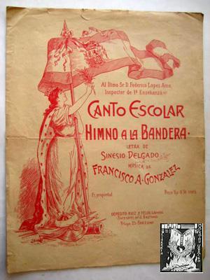 Antigua Partitura - Old Sheet Music : CANTO ESCOLAR - HIMNO A LA BANDERA: DELGADO Sinesio (letra), ...