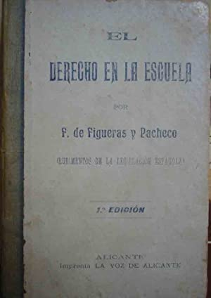 EL DERECHO EN LA ESCUELA: DE FIGUERAS Y PACHECO F.