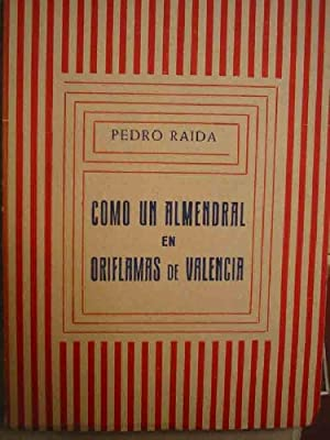 COMO UN ALMENDRAL EN ORIFLAMAS DE VALENCIA: RAIDA Pedro