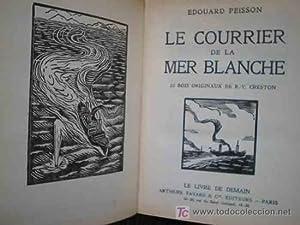 LE COURRIER DE LA MER BLANCHE. LA: PEISSON Edouard, DELARUE-MARDRUS