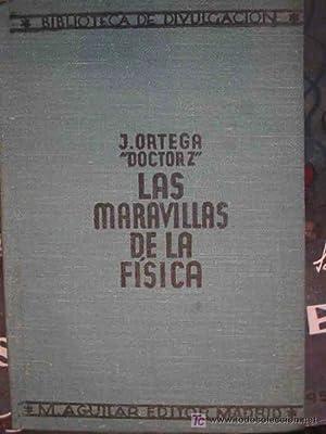 LAS MARAVILLAS DE LA FÍSICA: ORTEGA Julian - Doctor Z
