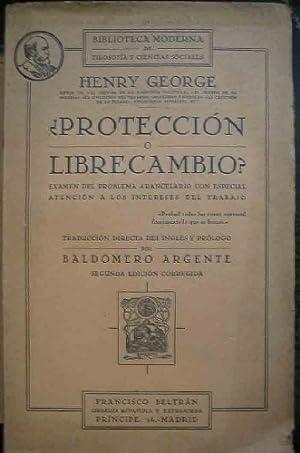 PROTECCIÓN O LIBRECAMBIO? Examen del problema arancelario con especial atención a los...
