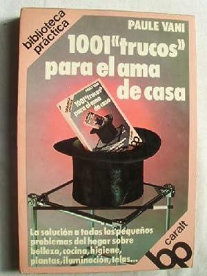 1001 TRUCOS PARA EL AMA DE CASA: VANI, Paule