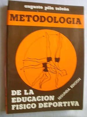 METODOLOGÍA DE LA EDUCACIÓN FÍSICO DEPORTIVA: PILA TELEÑA, Augusto
