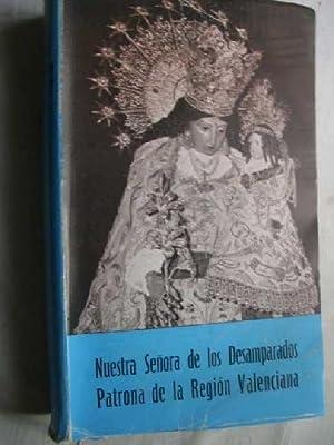 NUESTRA SEÑORA DE LOS DESAMPARADOS, PATRONA DE LA REGIÓN DE VALENCIA: APARICIO OLMOS ...