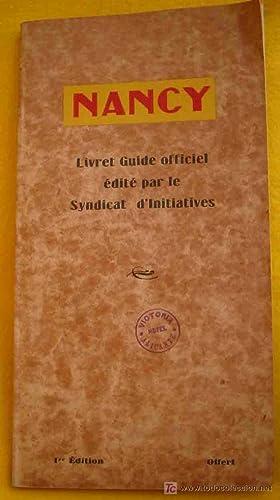 NANCY. LIVRET GUIDE OFFICIEL: SYNDICAT D'INITIATIVES