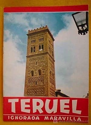 FOLLETO TURÍSTICO: TERUEL, IGNORADA MARAVILLA (Tourist brochure): NONELL Carmen