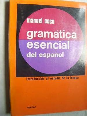 GRAMÁTICA ESENCIAL DEL ESPAÑOL: SECO, Manuel
