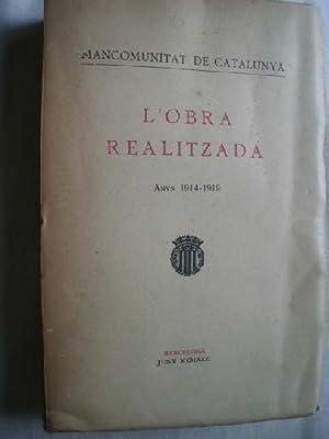 L OBRA REALITZADA. Anys 1914 - 1919: MANCOMUNITAT DE CATALUNYA