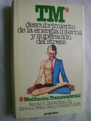 TM. MEDITACIÓN TRASCENDENTAL: BLOOMFIELD, Harold H/ PETER CAIN, Michael/ JAFFE, Dennis