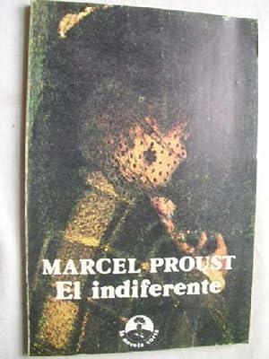 EL INDIFERENTE: PROUST, Marcel