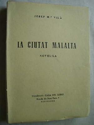 LA CIUTAT MALALTA: VILÀ, Josep Mª
