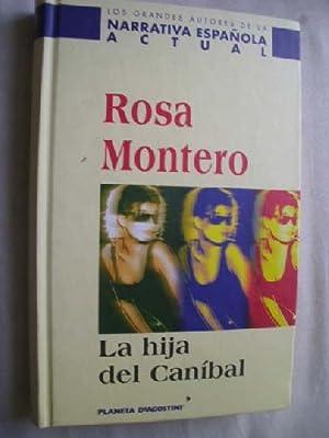 LA HIJA DEL CANÍBAL: MONTERO, Rosa
