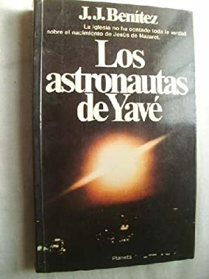 LOS ASTRONAUTAS DE YAVÉ: BENÍTEZ, J.J.