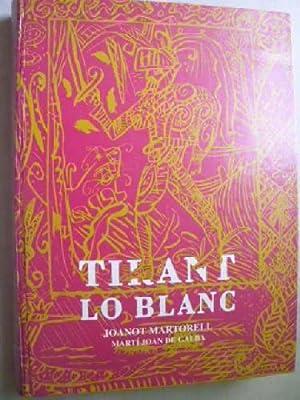 TIRANT LO BLANC: MARTORELL, Joanot y DE GALBA, Martí Joan