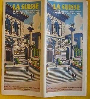 FOLLETO TURISMO : LA SUISSE ET SES INSTITUTIONS D'EDUCATION ET D'INSTRUCTION: OFFICE ...