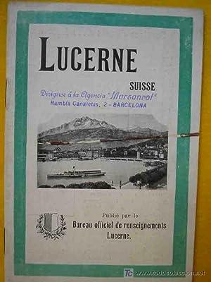 LUCERNE. SUISSE. 1911: BUREAU OFFICIEL DE RENSEIGNEMENTS