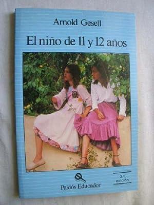 EL NIÑO DE 11 Y 12 AÑOS: GESELL, Arnold